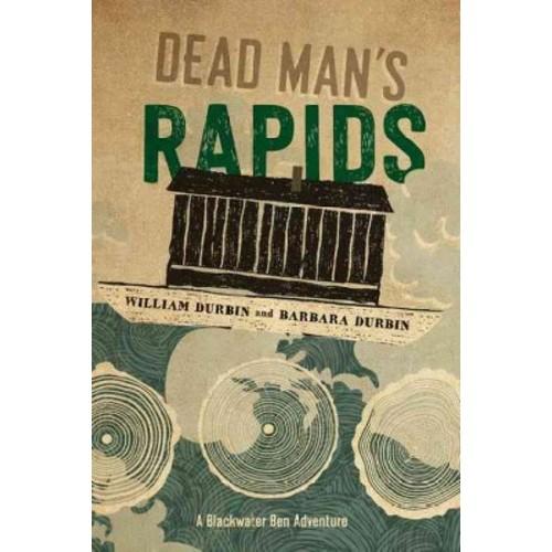 Dead Man's Rapids (Hardcover) (William Durbin & Barbara Durbin)