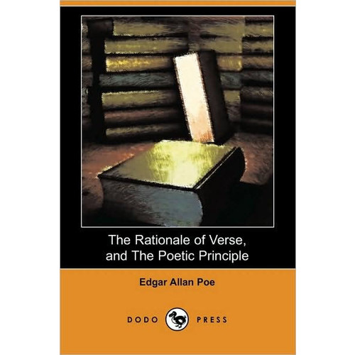 Rationale of Verse, and the Poetic Principle (Dodo Press)