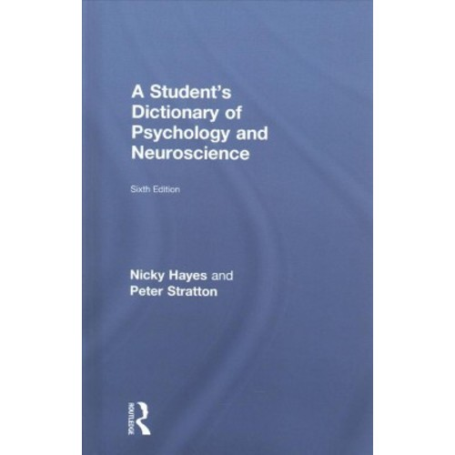 Student's Dictionary of Psychology and Neuroscience - by Nicky Hayes & Peter Stratton (Hardcover)