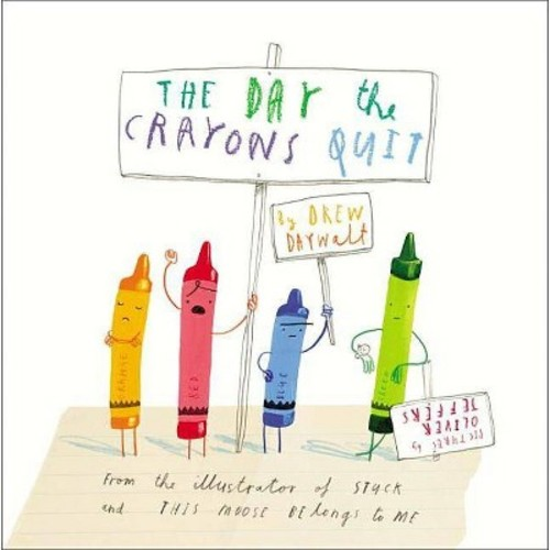 The Day the Crayons Quit (Hardcover) by Drew Daywalt and Oliver Jeffers