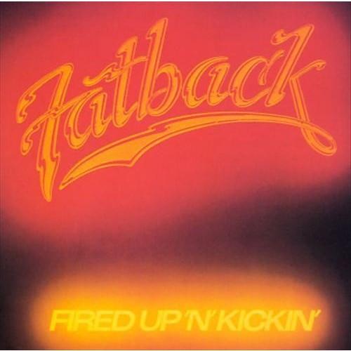 Fired Up 'N' Kickin'