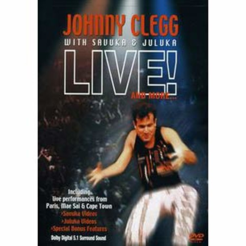 Johnny Clegg With Sauuka & Juluka: Live! and More... DD5.1/DD2