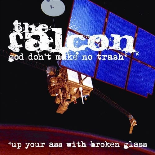 God Don't Make No Trash or Up Your Ass with Broken Glass [CD] [PA]