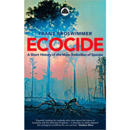 Ecocide: A Short History of the Mass Extinction of Species / Edition 1
