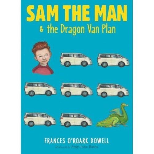 Sam the Man & the Dragon Van Plan (Hardcover) (Frances O'Roark Dowell)