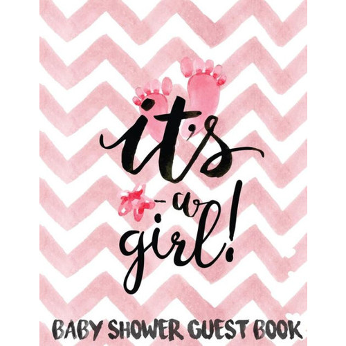 Baby Shower Guest Book: (Large Print Full Color) - It' Girl Cover For Girl Storybook This Makes a Wonderful Gifts For Mom (Guest Book For Baby Shower): Baby Shower Guest Book