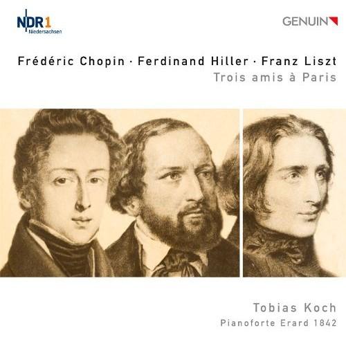 Chopin, Hiller, Liszt: Trois amis  Paris [CD]