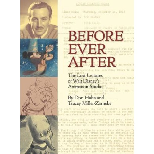 BEFORE EVER AFTER: THE LOST LECTURES OF WALT DISNE