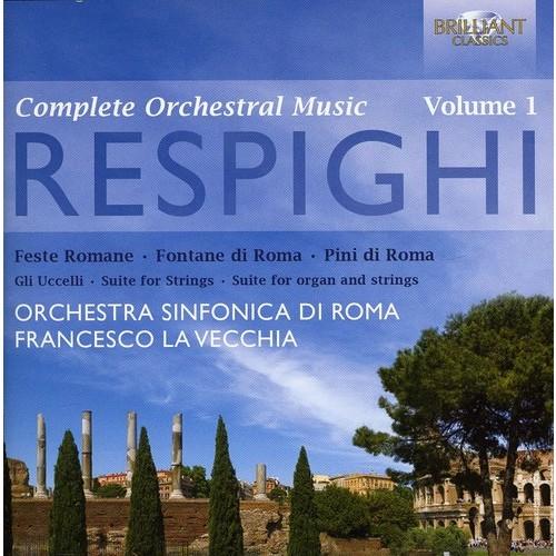 Respighi: Complete Orchestral Music, Vol. 1 [CD]