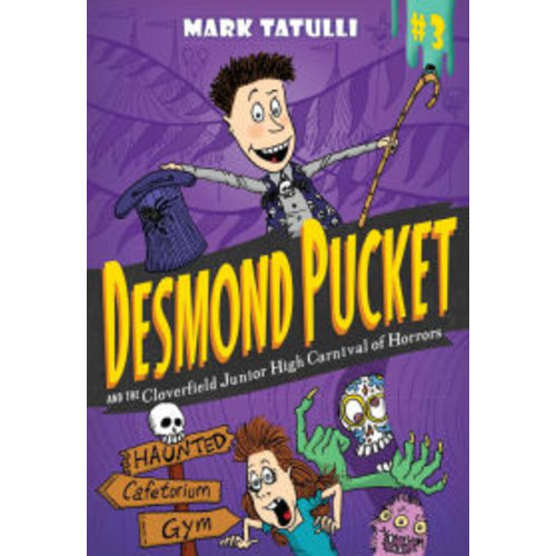 Desmond Pucket and the Cloverfield Junior High Carnival of Horrors
