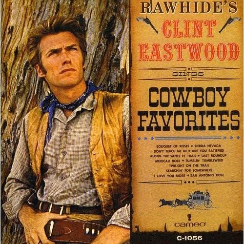 Rawhide's Clint Eastwood Sings Cowboy Favorites [CD]