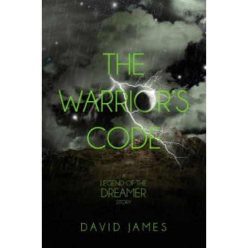 The Warrior's Code (Legend of the Dreamer Prequel)