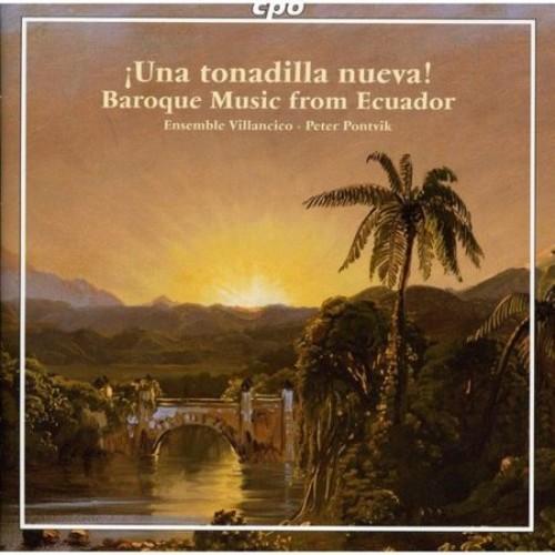 Una Tonadilla Nueva! Baroque Music from Ecuador [CD]