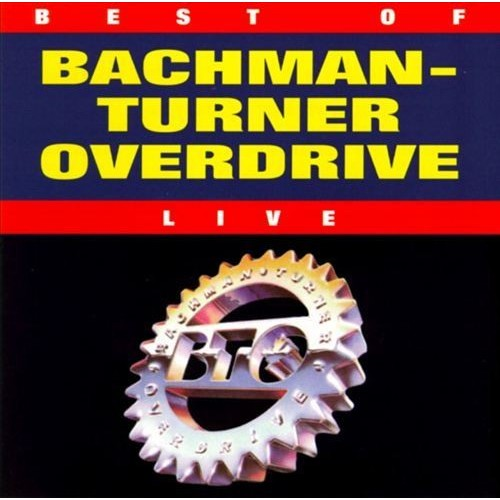 Best of Bachman-Turner Overdrive Live