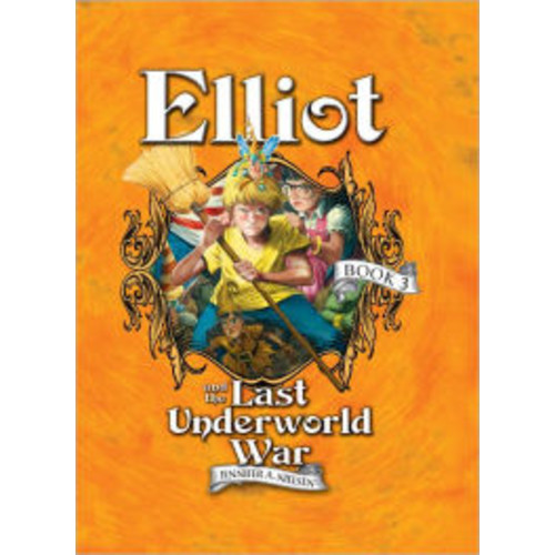 Elliot and the Last Underworld War: The Underworld Chronicles