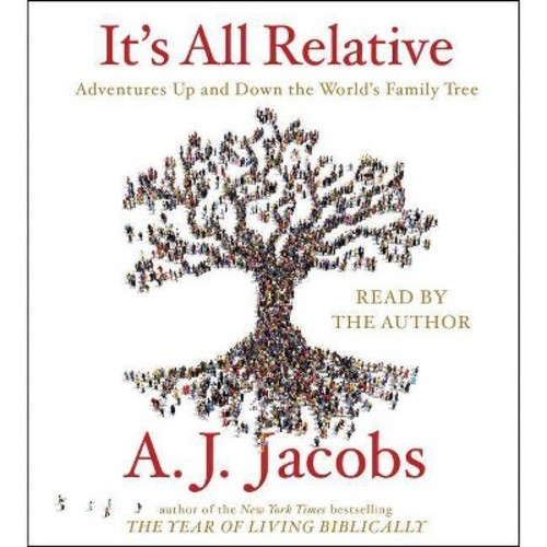 It's All Relative : Adventures Up and Down the Worlds Family Tree (Unabridged) (CD/Spoken Word)