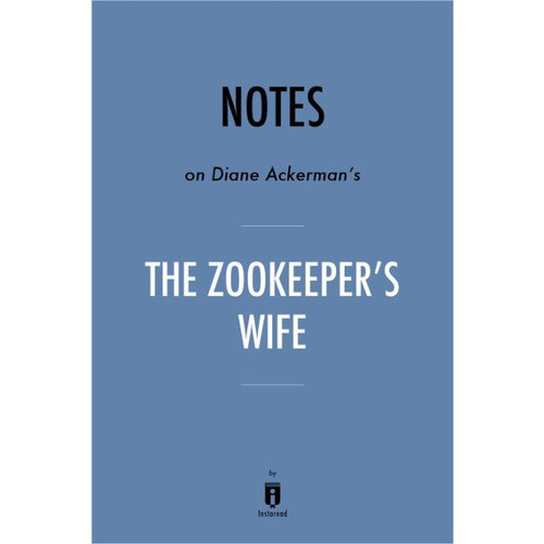 Notes on Diane Ackermans The Zookeeper's Wife by Instaread
