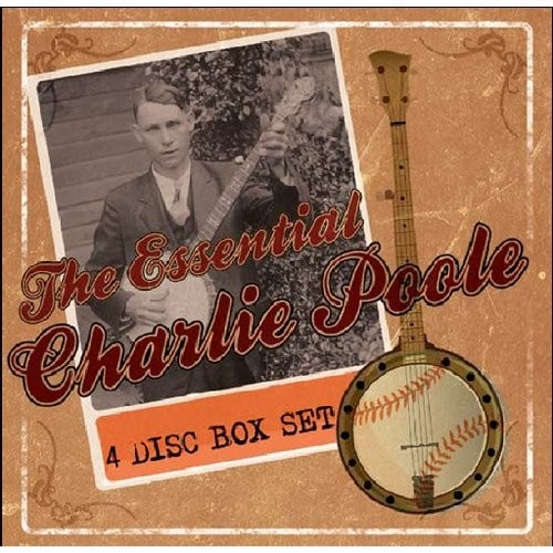 The Essential Charlie Poole [CD]