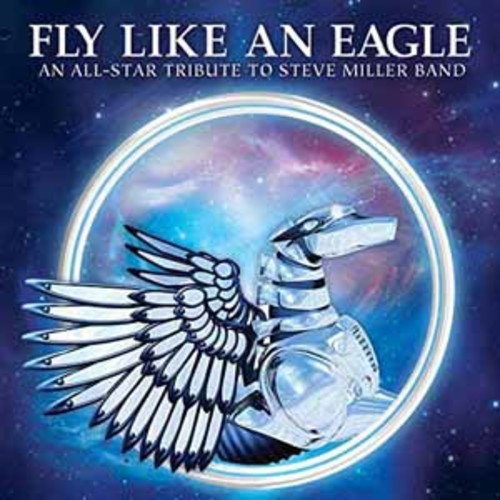 Fly Like An Eagle - All-Star Tribute To Steve Miller Band / Various [Audio CD]