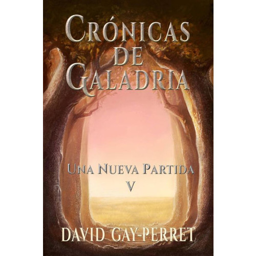Crnicas de Galadria V - Una Nueva Partida