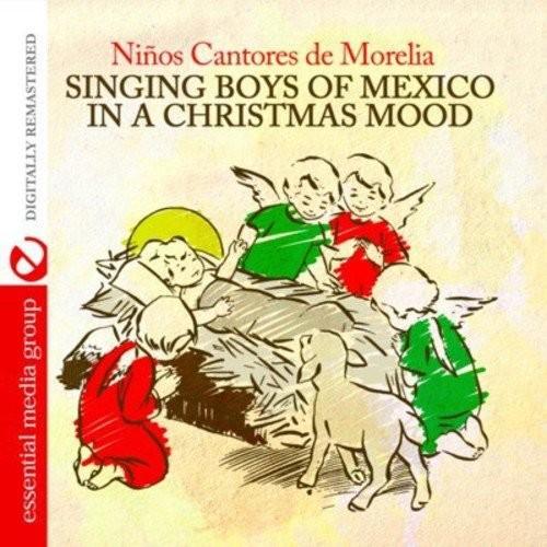 Nios Cantores De Morelia - Singing Boys of Mexico in a Christmas Mood [CD]