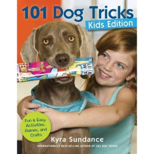 101 Dog Tricks: Fun & Easy Activities, Games, and Crafts: Kids Edition