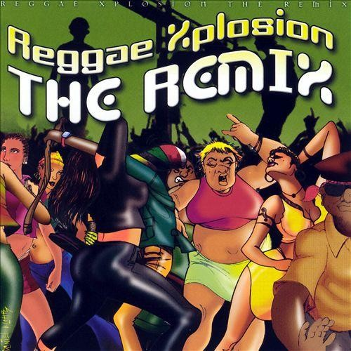 Reggae Xplosion the Remix [CD]