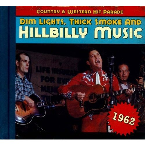 Dim Lights, Thick Smoke and Hillbilly Music: 1962 [CD]