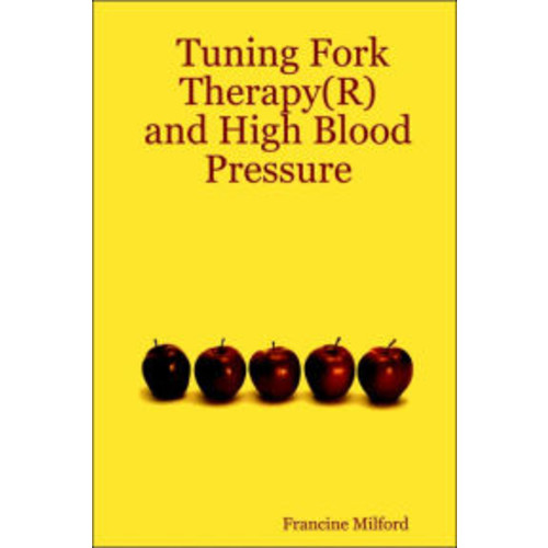 Tuning Fork Therapy: And High Blood Pressure