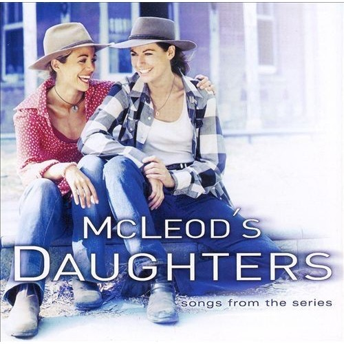 McLeod's Daughters: Songs from the Series