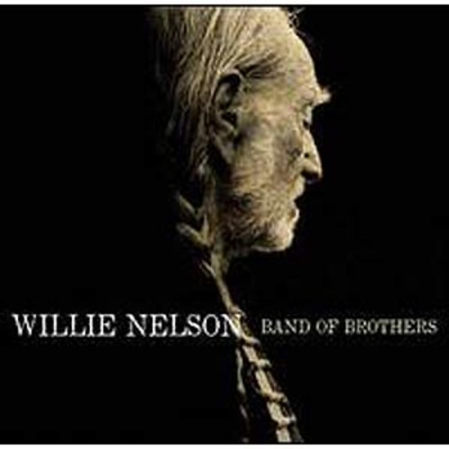 BAND OF BROTHERS NELSON, WILLIE