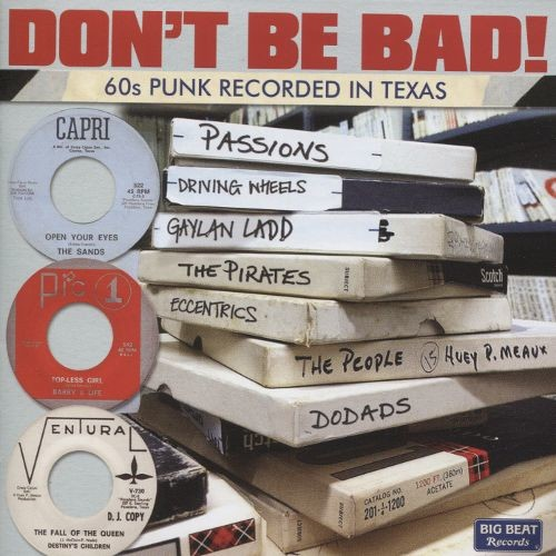 Don't Be Bad! 60s Punk Recorded in Texas [CD]