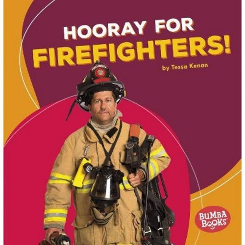 Hooray for Firefighters! (Paperback) (Tessa Kenan)