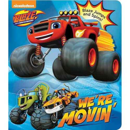 Blaze and the Monster Machines: We're Movin' Board Book
