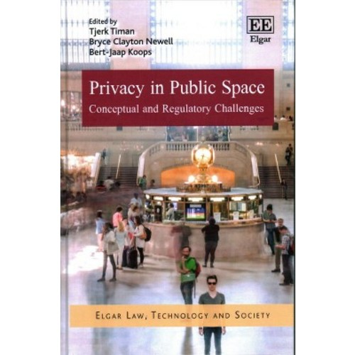 Privacy in Public Space : Conceptual and Regulatory Challenges (Hardcover)