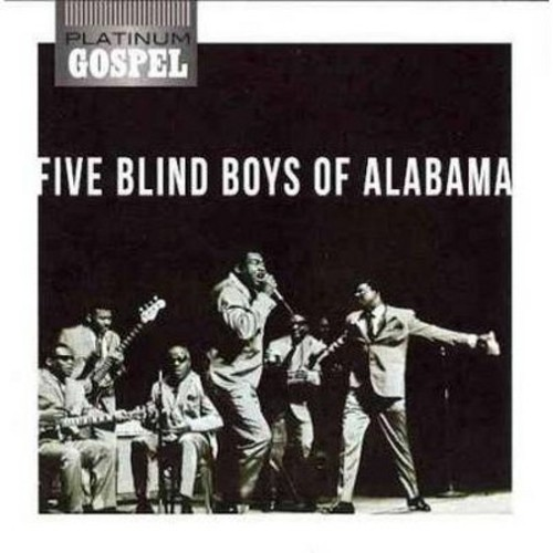 PLATINUM GOSPEL: FIVE BLIND BOYS OF ALABAMA (RMST)
