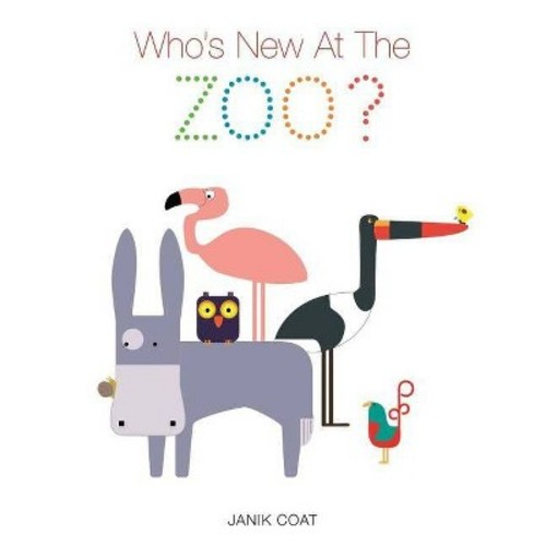 Who's New at the Zoo? (Hardcover) (Janik Coat)