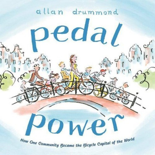 Pedal Power: How One Community Became the Bicycle Capital of the World (Hardcover)