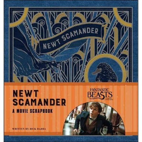 Fantastic Beasts and Where to Find Them: Newt Scamander A Movie Scarpbook
