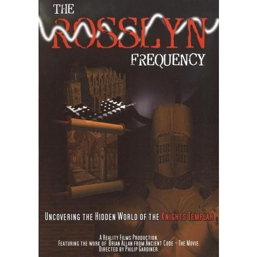 The Rosslyn Frequency: Uncovering The Hidden World of the Knights Templar [DVD]