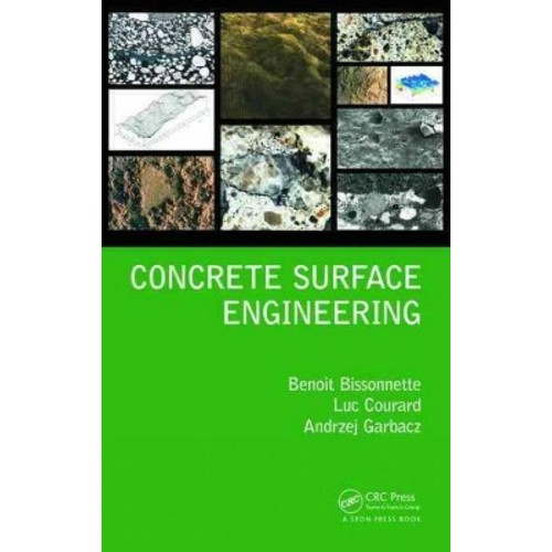 Concrete Surface Engineering (Hardcover) (Benoit Bissonnette & Luc Courard & Andrzej Garbacz)