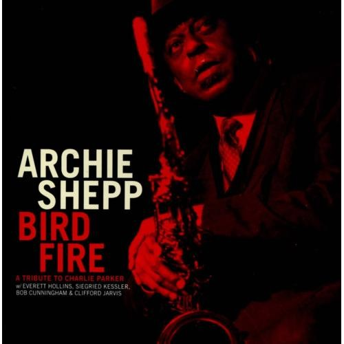 Bird Fire: A Tribute to Charlie Parker [CD]