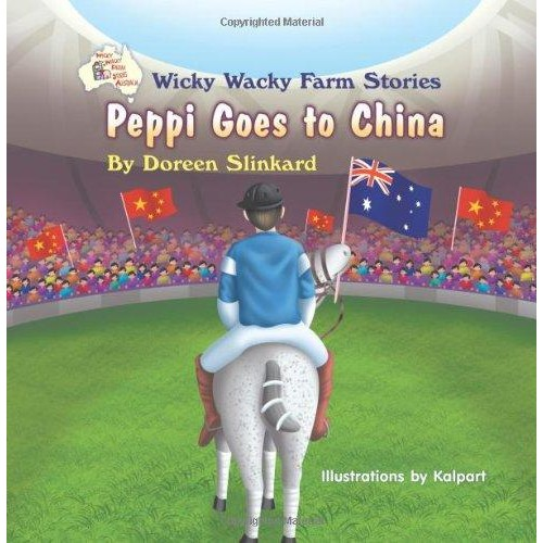 Wicky Wacky Farm Stories: Peppi Goes to China