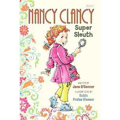 Nancy Clancy, Super Sleuth ( Fancy Nancy Chapter Books) (Reprint) (Paperback) by Jane O'Connor