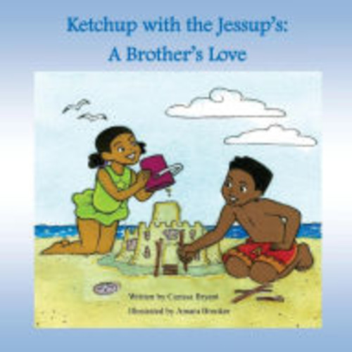 Ketchup with the Jessup's: A Brother's Love