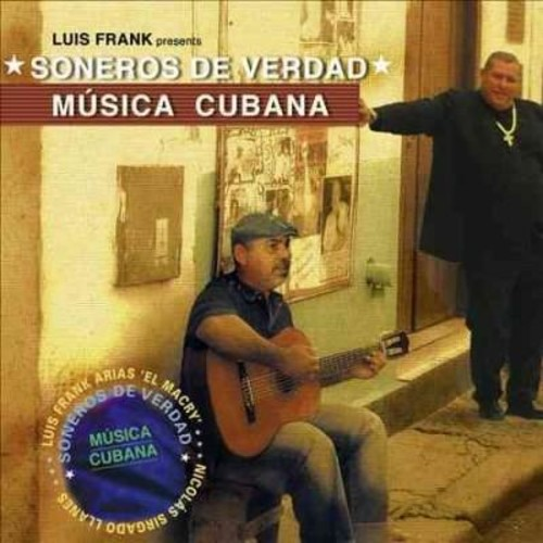 Soneros De Verdad - Musica Cubana