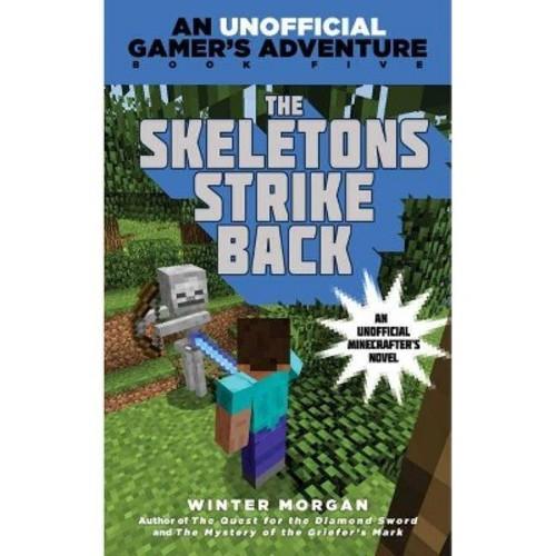 The Skeletons Strike Back: An Unofficial Gamer's Adventure, Book Five (An Unofficial Gamers Adventure)