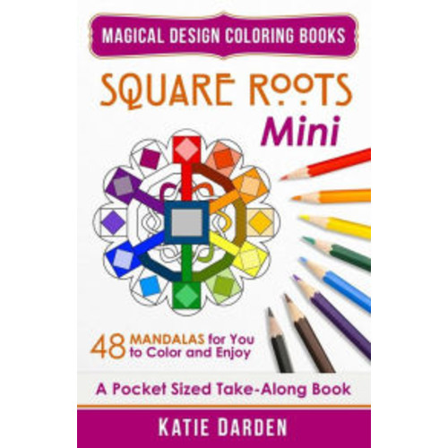 Square Roots - Mini (Pocket Sized Take-Along Coloring Book): 48 Mandalas for You to Color & Enjoy