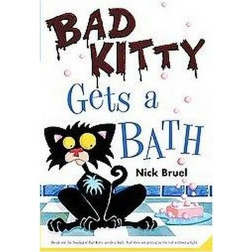 Bad Kitty Gets a Bath ( Bad Kitty) (Reprint) (Paperback) by Nick Bruel