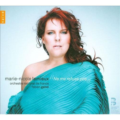 Ne me refuse pas: French Opera Arias [CD]